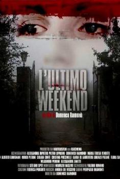 L'Ultimo Week End (2013)