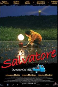 Salvatore – Questa è la vita (2006)