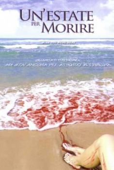 Un'estate per morire (2005)