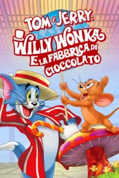 Tom & Jerry: Willy Wonka e la fabbrica di cioccolato (2017)
