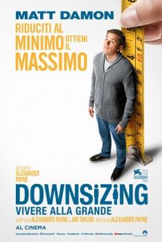 Downsizing – Vivere alla grande (2018)