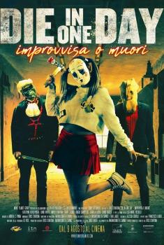 Die In One Day - Improvvisa o Muori (2017)