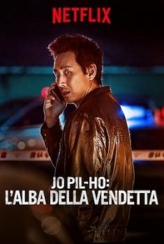 Acquista ora Jo Pil-ho: L'alba della vendetta (2019)